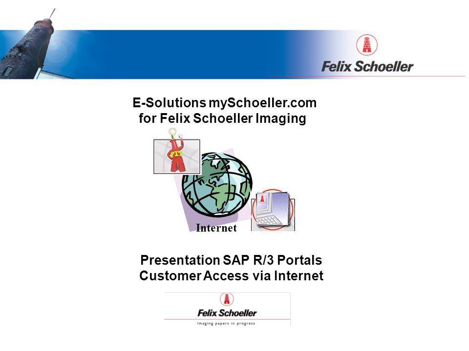 Presentation SAP R/3 Portals Customer Access via Internet E-Solutions mySchoeller.com for Felix Schoeller Imaging Internet