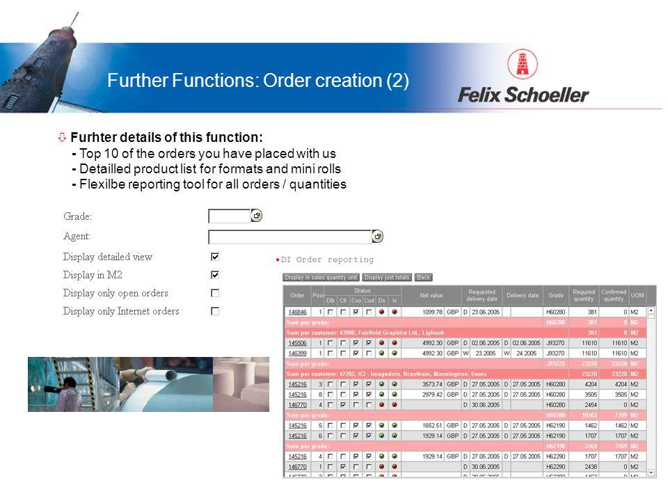 Vorteile für LamiGraf...was bringt das Portal Ihnen... Further Functions: Order creation (2) ò Furhter details of this function: - Top 10 of the order