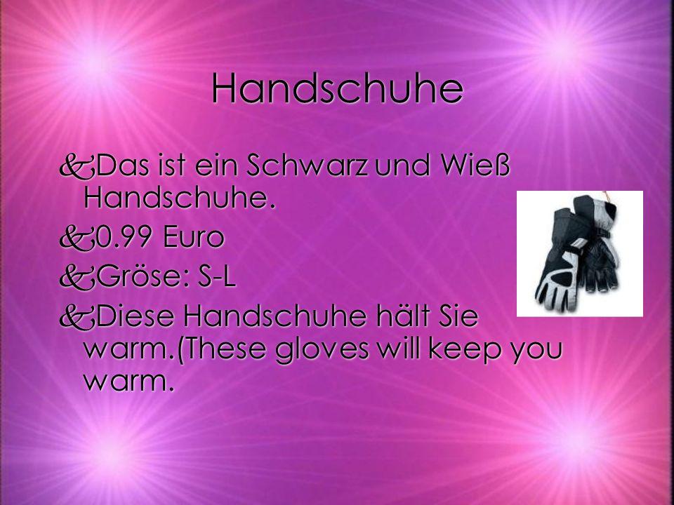 Handschuhe kDas ist ein Schwarz und Wieß Handschuhe. k0.99 Euro kGröse: S-L kDiese Handschuhe hält Sie warm.(These gloves will keep you warm. kDas ist