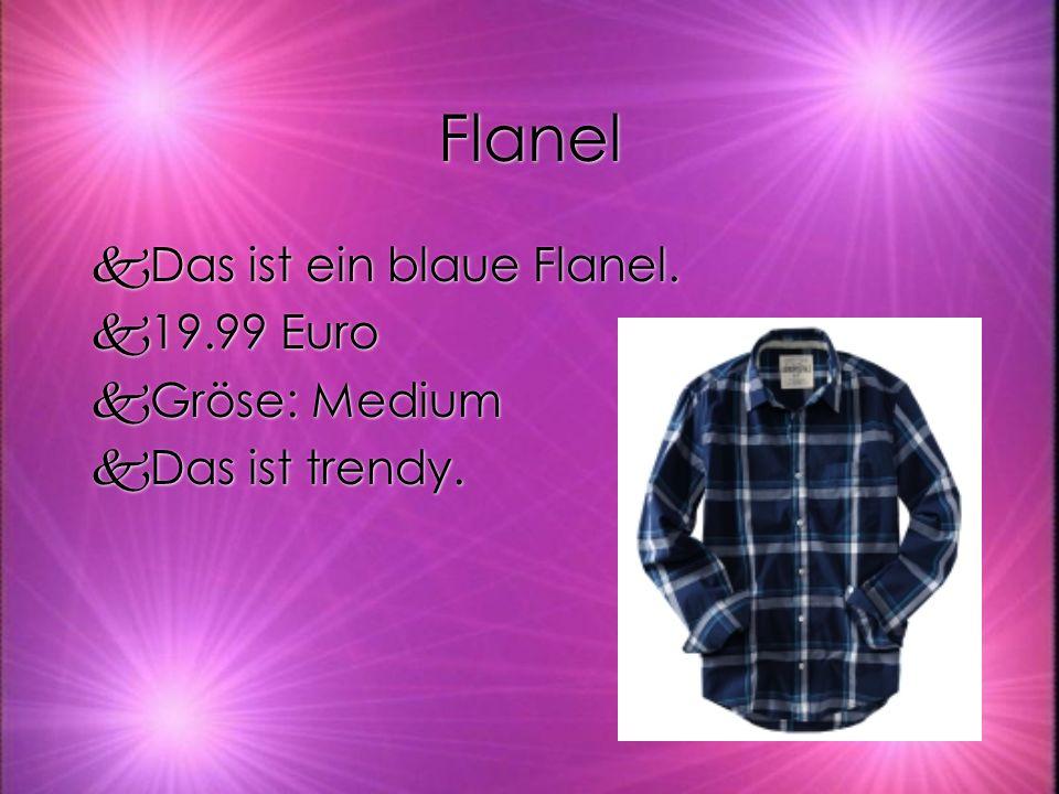 Flanel kDas ist ein blaue Flanel. k19.99 Euro kGröse: Medium kDas ist trendy.