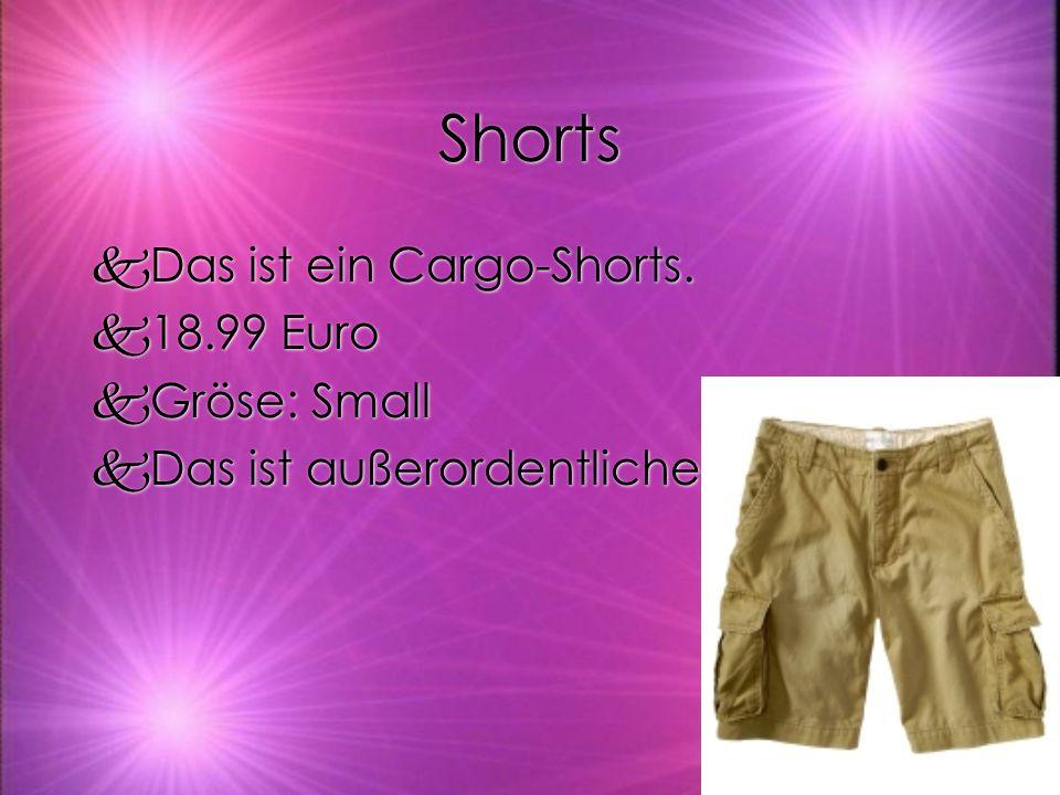 Shorts kDas ist ein Cargo-Shorts. k18.99 Euro kGröse: Small kDas ist außerordentliche kDas ist ein Cargo-Shorts. k18.99 Euro kGröse: Small kDas ist au