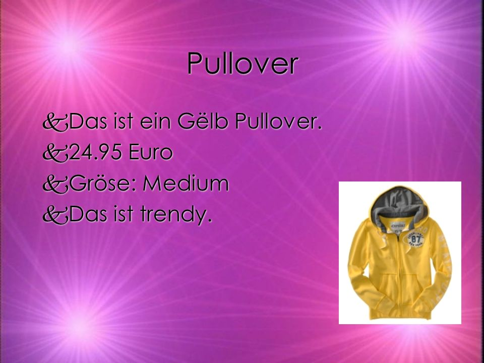 Pullover kDas ist ein Gëlb Pullover. k24.95 Euro kGröse: Medium kDas ist trendy.