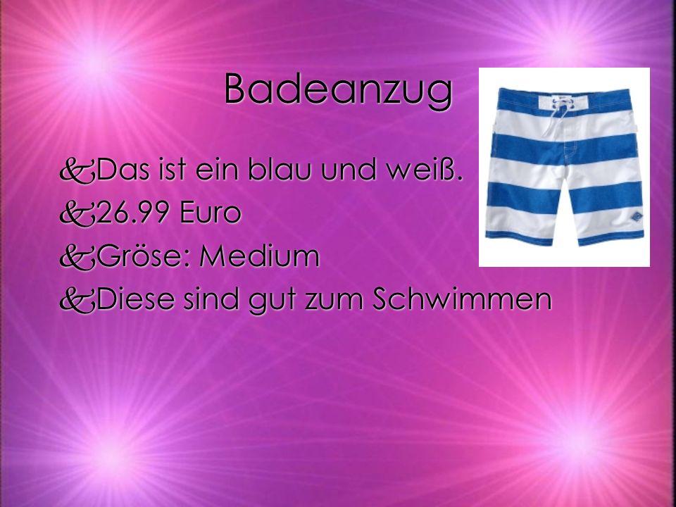 Badeanzug kDas ist ein blau und weiß. k26.99 Euro kGröse: Medium kDiese sind gut zum Schwimmen kDas ist ein blau und weiß. k26.99 Euro kGröse: Medium
