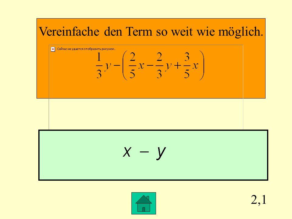 2,1 Vereinfache den Term so weit wie möglich.