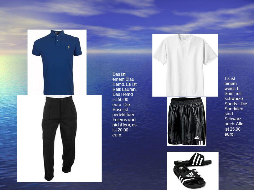 Das ist einem Blau Hemd. Es ist Ralk Lauren. Das Hemd ist 50,00 euro. Die Hose ist perfekt fuer Feierns und nicht teur, es ist 20,00 euro. Es ist eine