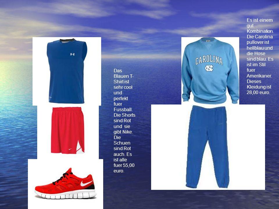 Das Blauen T- Shirt ist sehr cool und perfekt fuer Fussball. Die Shorts sind Rot und sie gibt Nike. Die Schuen sind Rot auch. Es ist alle fuer 55,00 e