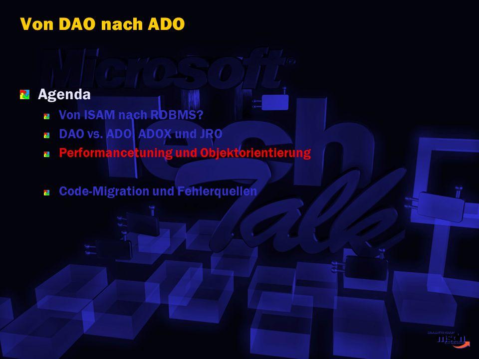 Von DAO nach ADO Agenda Von ISAM nach RDBMS? DAO vs. ADO, ADOX und JRO Performancetuning und Objektorientierung Code-Migration und Fehlerquellen