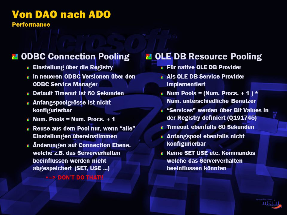 Von DAO nach ADO Performance ODBC Connection Pooling Einstellung über die Registry In neueren ODBC Versionen über den ODBC Service Manager Default Tim