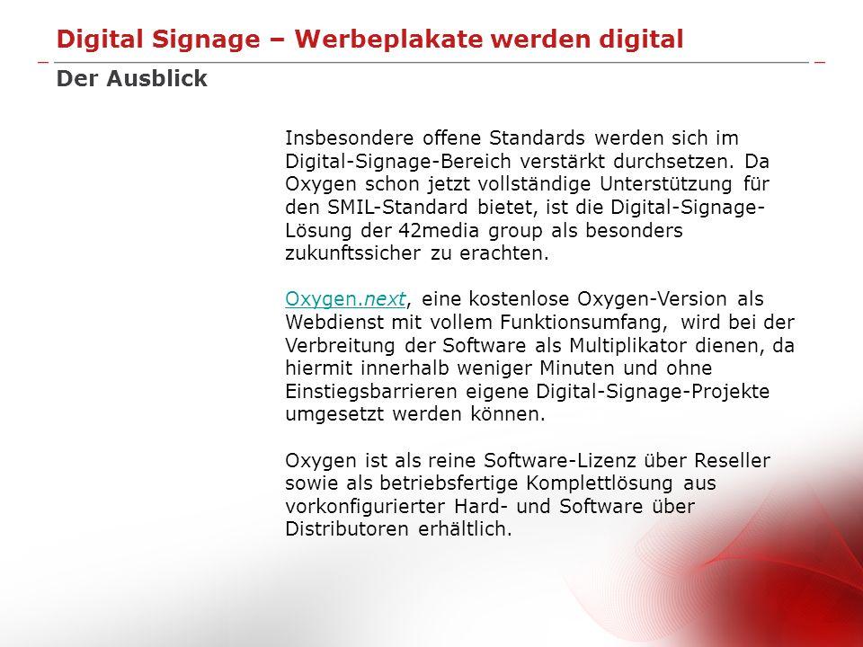 Digital Signage – Werbeplakate werden digital Appendix Über uns Der Markenname 42media group steht für einen führenden Anbieter von Software- Lösungen und Dienstleistungen für audiovisuelle Unternehmenskommunikation in Europa mit Schwerpunkt in Deutschland.