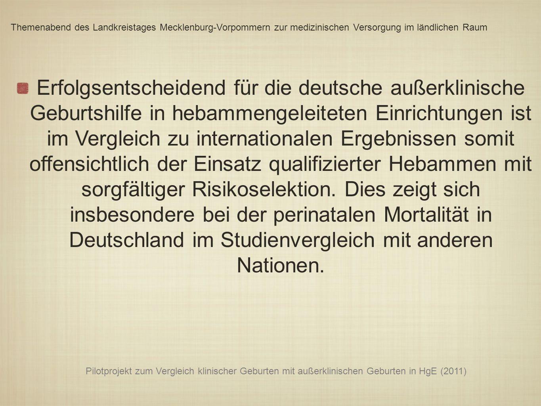 Erfolgsentscheidend für die deutsche außerklinische Geburtshilfe in hebammengeleiteten Einrichtungen ist im Vergleich zu internationalen Ergebnissen s