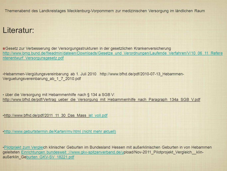 Literatur: Gesetz zur Verbesserung der Versorgungsstrukturen in der gesetzlichen Krankenversicherung http://www.bmg.bund.de/fileadmin/dateien/Download