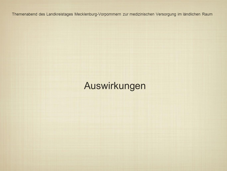 Themenabend des Landkreistages Mecklenburg-Vorpommern zur medizinischen Versorgung im ländlichen Raum Auswirkungen