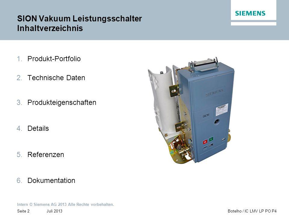 Intern © Siemens AG 2013 Alle Rechte vorbehalten. Juli 2013Botelho / IC LMV LP PO P4Seite 2 1.Produkt-Portfolio 2.Technische Daten 3.Produkteigenschaf