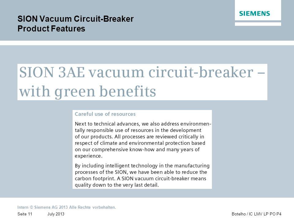 Intern © Siemens AG 2013 Alle Rechte vorbehalten. July 2013Botelho / IC LMV LP PO P4Seite 11 SION Vacuum Circuit-Breaker Product Features