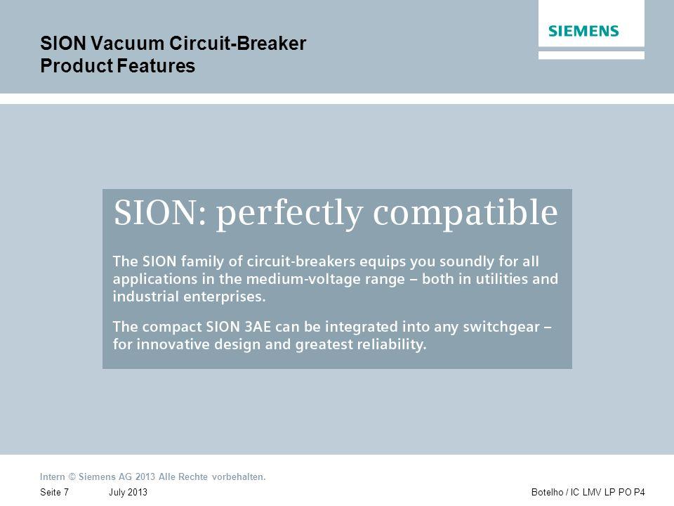 Intern © Siemens AG 2013 Alle Rechte vorbehalten. July 2013Botelho / IC LMV LP PO P4Seite 7 SION Vacuum Circuit-Breaker Product Features