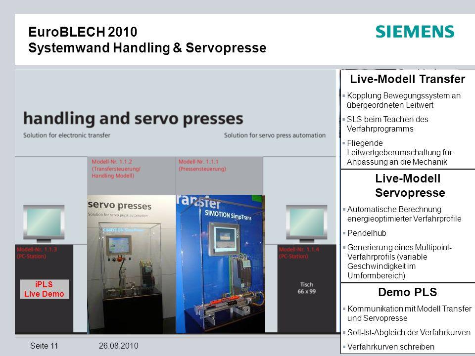 © Siemens AG 2010. Alle Rechte vorbehalten. Industry SectorSeite 1126.08.2010 EuroBLECH 2010 Systemwand Handling & Servopresse iPLS Live Demo SimoTra