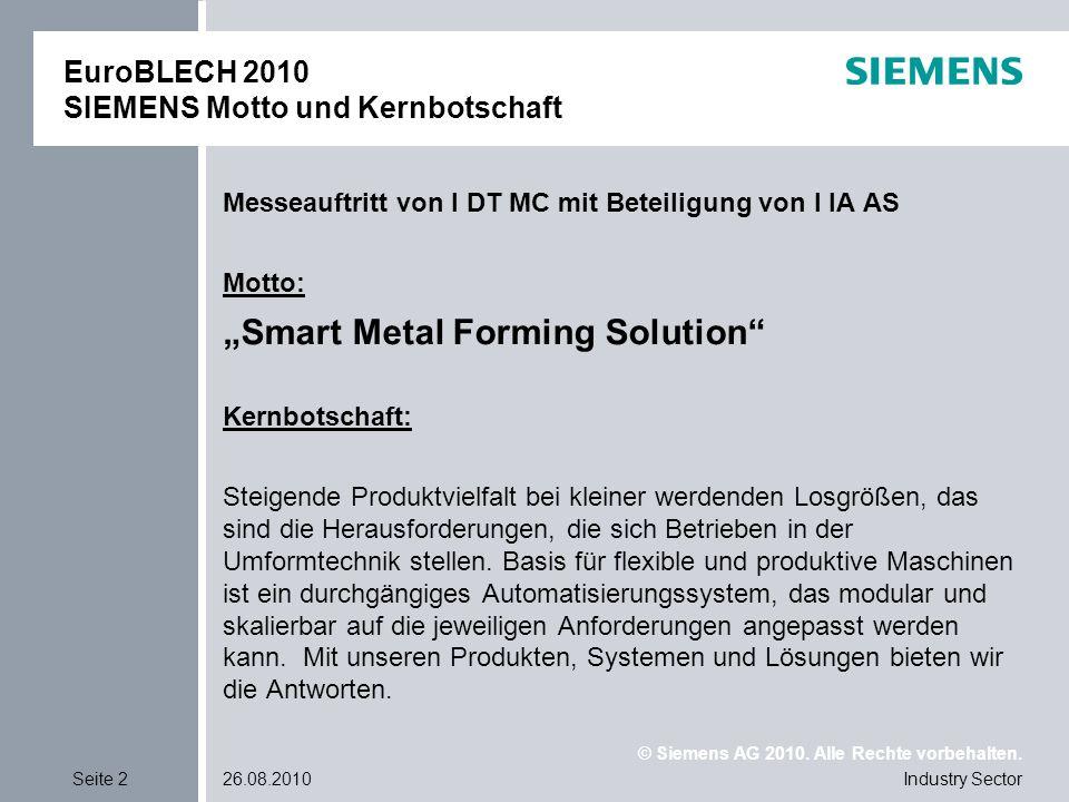 © Siemens AG 2010. Alle Rechte vorbehalten. Industry SectorSeite 226.08.2010 EuroBLECH 2010 SIEMENS Motto und Kernbotschaft Messeauftritt von I DT MC