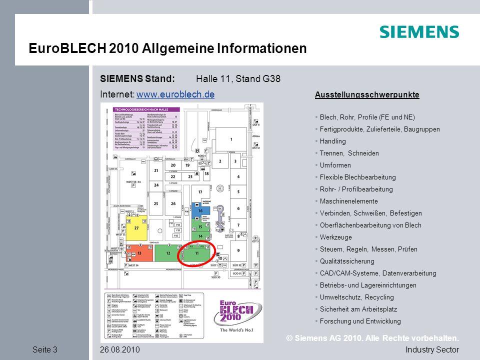 © Siemens AG 2010. Alle Rechte vorbehalten. Industry SectorSeite 326.08.2010 EuroBLECH 2010 Allgemeine Informationen SIEMENS Stand: Halle 11, Stand G3