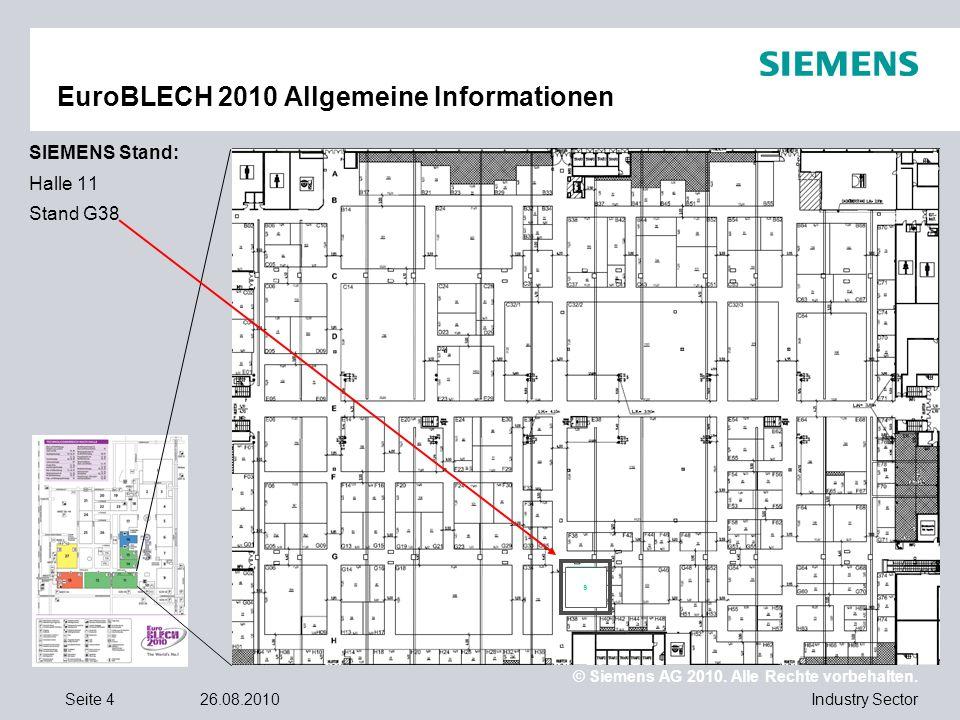 © Siemens AG 2010. Alle Rechte vorbehalten. Industry SectorSeite 426.08.2010 s EuroBLECH 2010 Allgemeine Informationen SIEMENS Stand: Halle 11 Stand G