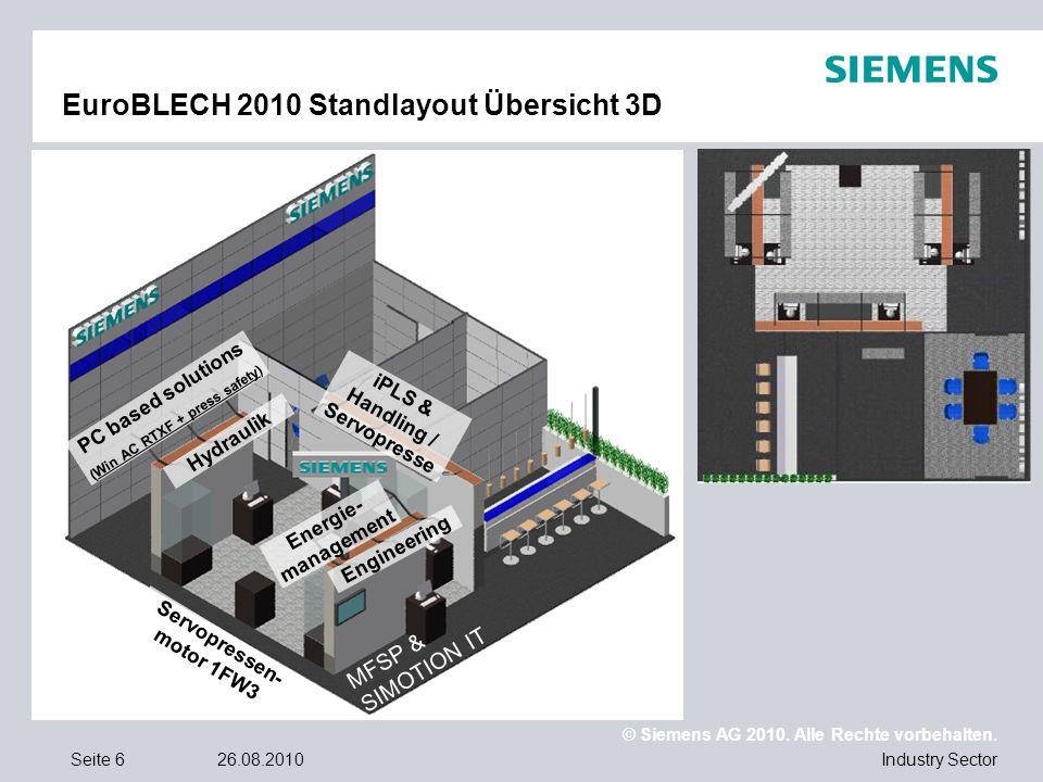 © Siemens AG 2010. Alle Rechte vorbehalten. Industry SectorSeite 626.08.2010 EuroBLECH 2010 Standlayout Übersicht 3D iPLS & Handling / Servopresse Eng