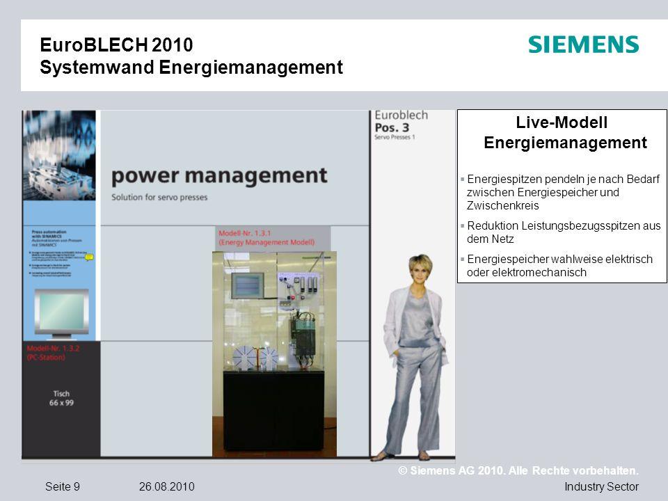 © Siemens AG 2010. Alle Rechte vorbehalten. Industry SectorSeite 926.08.2010 EuroBLECH 2010 Systemwand Energiemanagement Live-Modell Energiemanagement