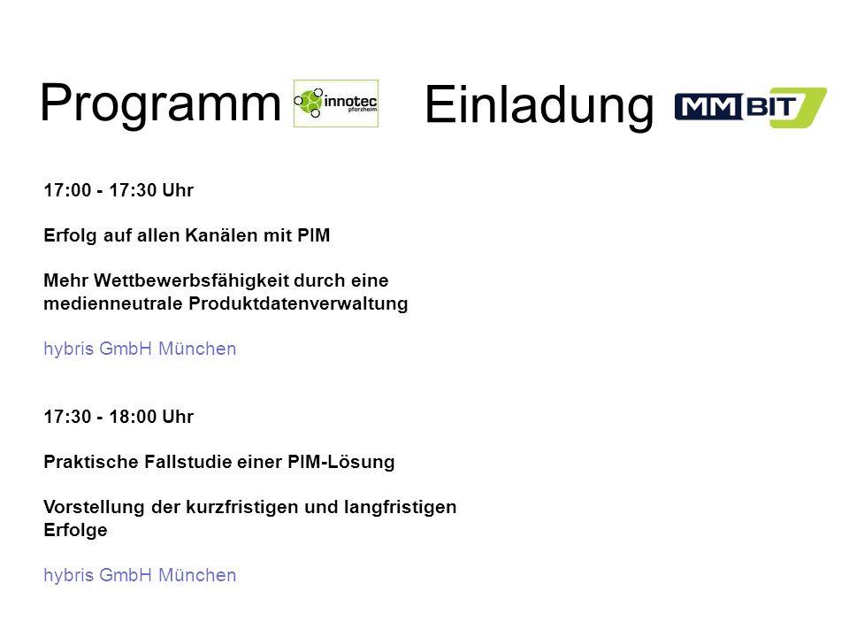 Programm 17:00 - 17:30 Uhr Erfolg auf allen Kanälen mit PIM Mehr Wettbewerbsfähigkeit durch eine medienneutrale Produktdatenverwaltung hybris GmbH Mün