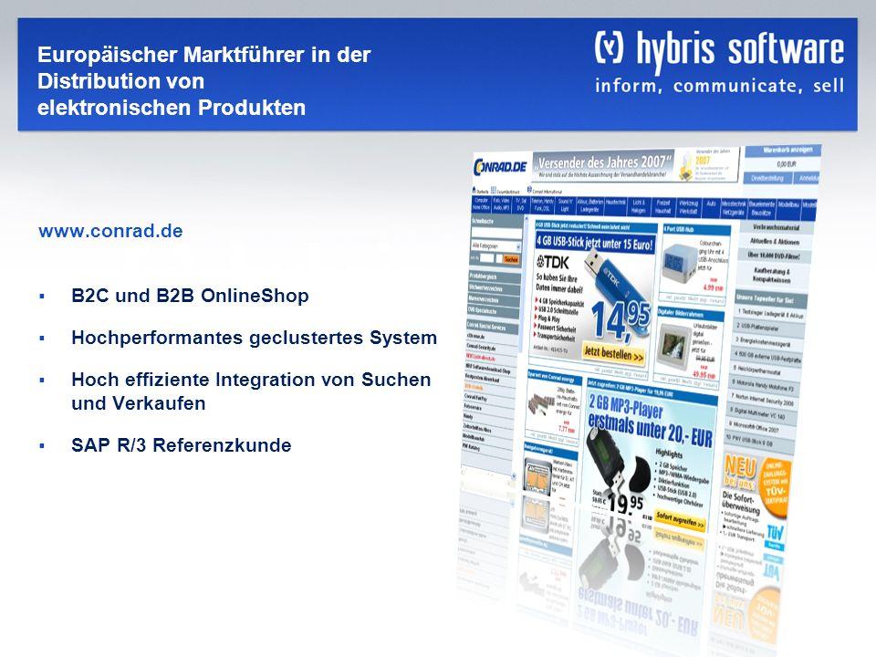 hybris Company Confidential hybris GmbH, 15 Europäischer Marktführer in der Distribution von elektronischen Produkten www.conrad.de B2C und B2B Online
