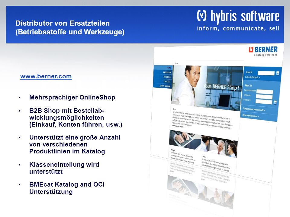 hybris Company Confidential hybris GmbH, 16 Mehrsprachiger OnlineShop B2B Shop mit Bestellab- wicklungsmöglichkeiten (Einkauf, Konten führen, usw.) Un