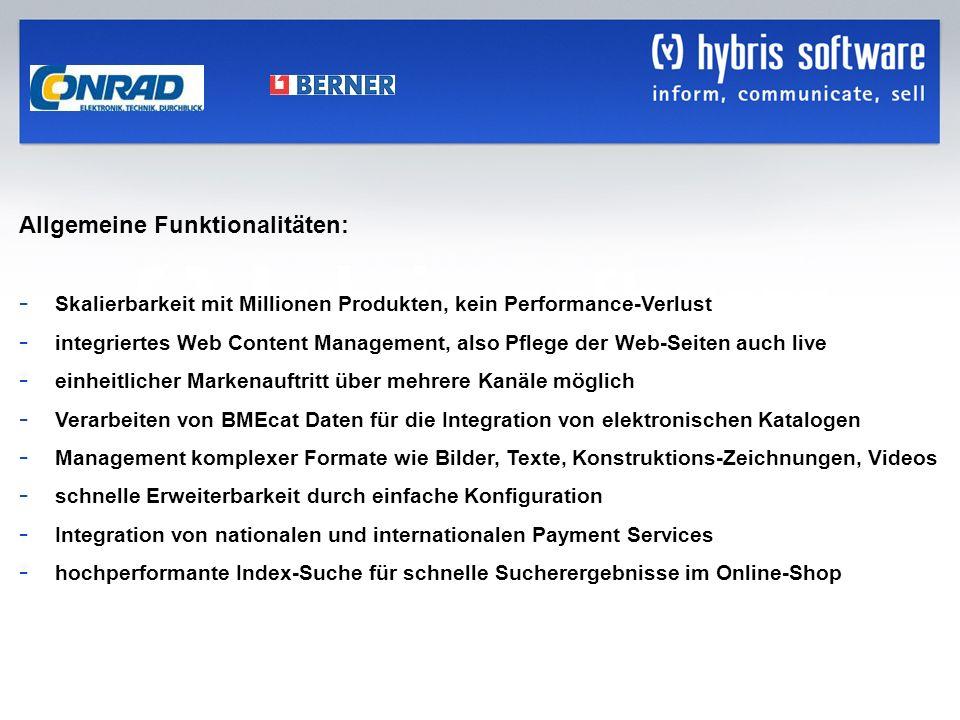 hybris Company Confidential hybris GmbH, 18 Allgemeine Funktionalitäten: - Skalierbarkeit mit Millionen Produkten, kein Performance-Verlust - integrie