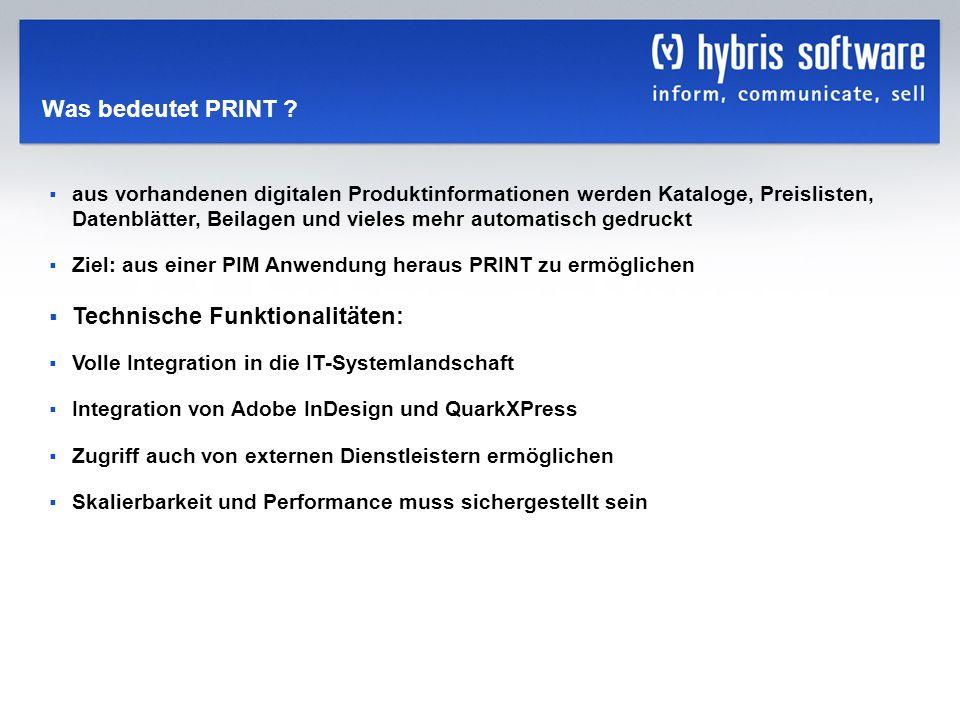 hybris Company Confidential hybris GmbH, 19 Was bedeutet PRINT ? aus vorhandenen digitalen Produktinformationen werden Kataloge, Preislisten, Datenblä