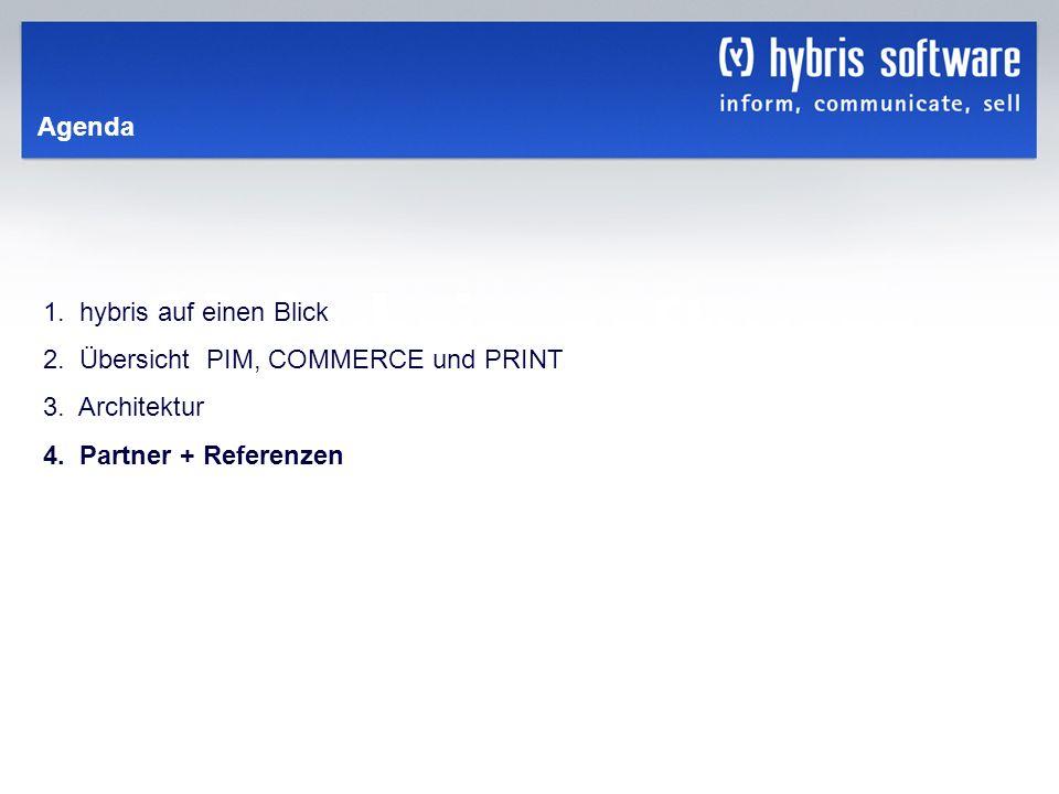 hybris Company Confidential hybris GmbH, 33 Agenda 1. hybris auf einen Blick 2. Übersicht PIM, COMMERCE und PRINT 3. Architektur 4. Partner + Referenz