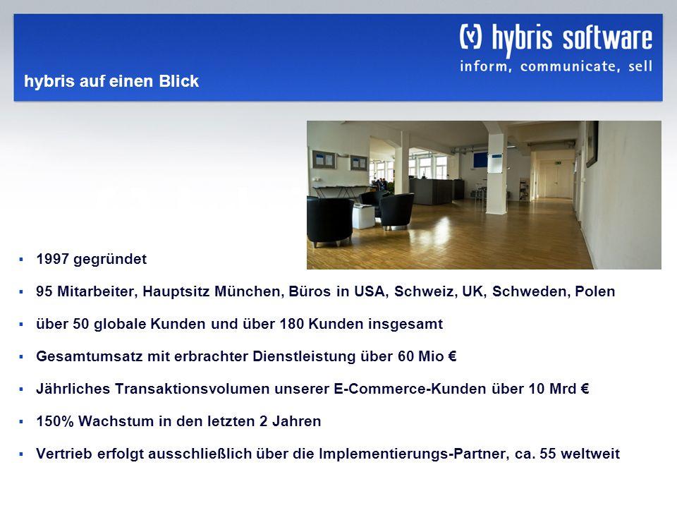 hybris Company Confidential hybris GmbH, 4 hybris auf einen Blick 1997 gegründet 95 Mitarbeiter, Hauptsitz München, Büros in USA, Schweiz, UK, Schwede