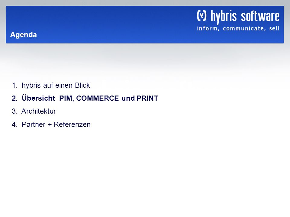 hybris Company Confidential hybris GmbH, 6 Agenda 1. hybris auf einen Blick 2. Übersicht PIM, COMMERCE und PRINT 3. Architektur 4. Partner + Referenze