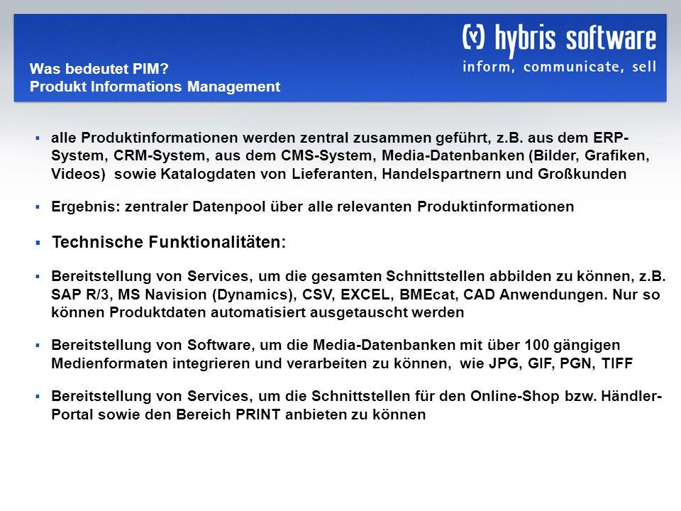hybris Company Confidential hybris GmbH, 7 Was bedeutet PIM? Produkt Informations Management alle Produktinformationen werden zentral zusammen geführt
