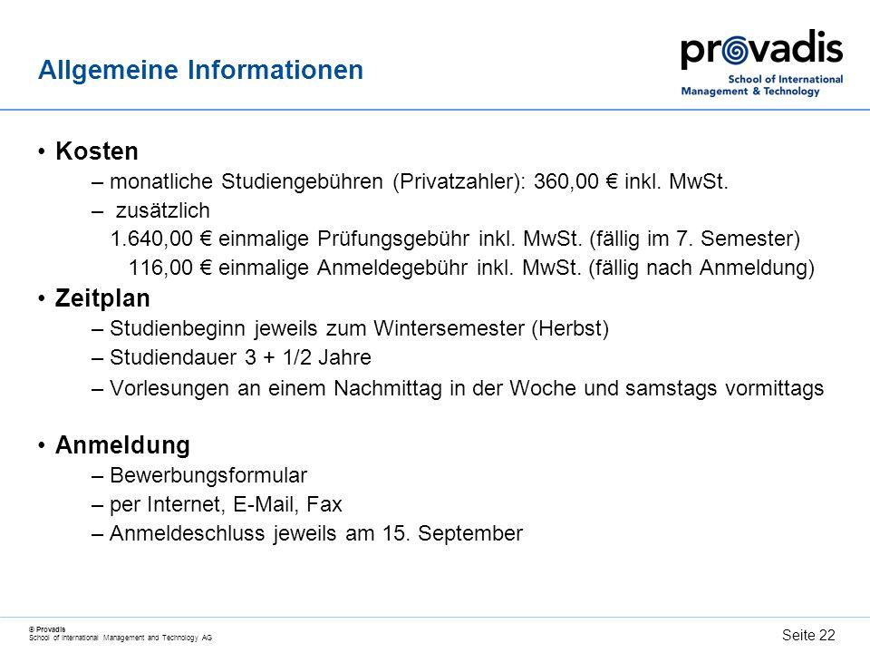 © Provadis School of International Management and Technology AG Seite 23 Immatrikulation und Auskunft Infoline069 I 3 05 – 4 18 80 Fax069 I 3 05 – 1 62 77 E - Mailinfo@provadis-hochschule.de Internetwww.provadis-hochschule.de