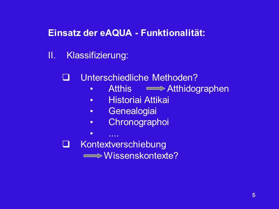 5 Einsatz der eAQUA - Funktionalität: II.Klassifizierung: Unterschiedliche Methoden? Atthis Atthidographen Historiai Attikai Genealogiai Chronographoi