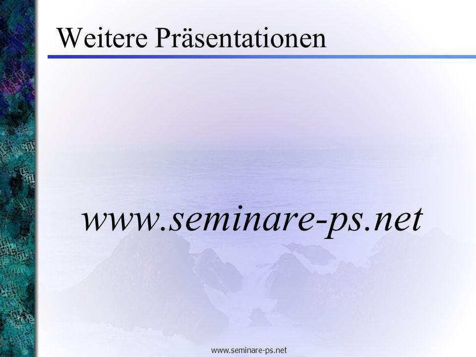 www.seminare-ps.net Weitere Präsentationen www.seminare-ps.net