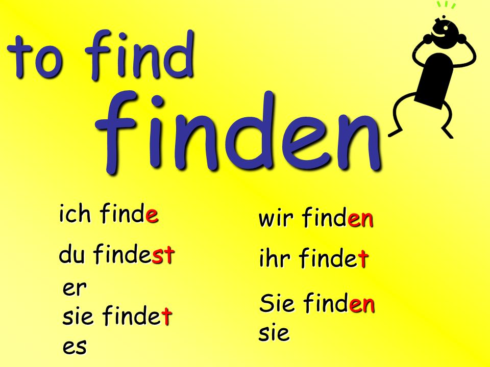 suchen ich suche du suchst er sie sucht es wir suchen ihr sucht Sie suchen sie to look for, search=
