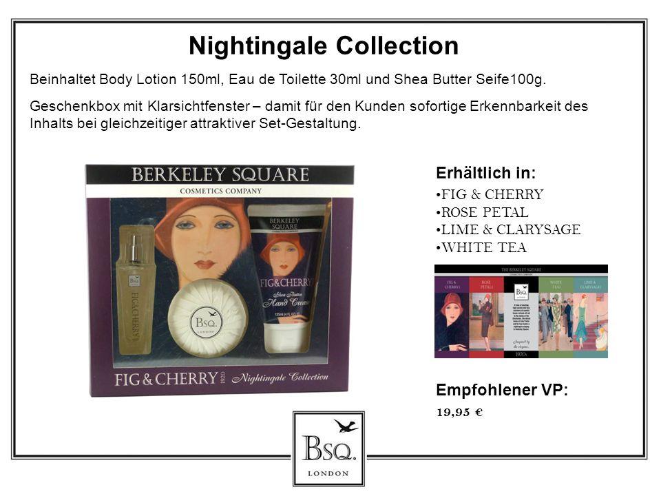Erhältlich in: FIG & CHERRY ROSE PETAL LIME & CLARYSAGE WHITE TEA Nightingale Collection Beinhaltet Body Lotion 150ml, Eau de Toilette 30ml und Shea B
