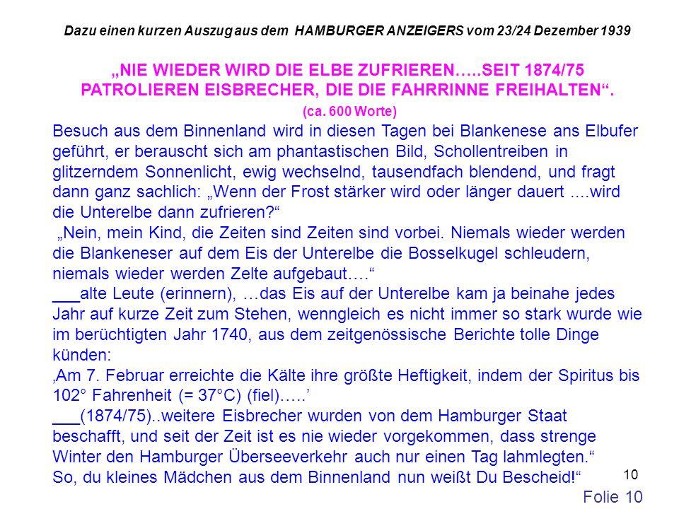 10 Dazu einen kurzen Auszug aus dem HAMBURGER ANZEIGERS vom 23/24 Dezember 1939 NIE WIEDER WIRD DIE ELBE ZUFRIEREN…..SEIT 1874/75 PATROLIEREN EISBRECH