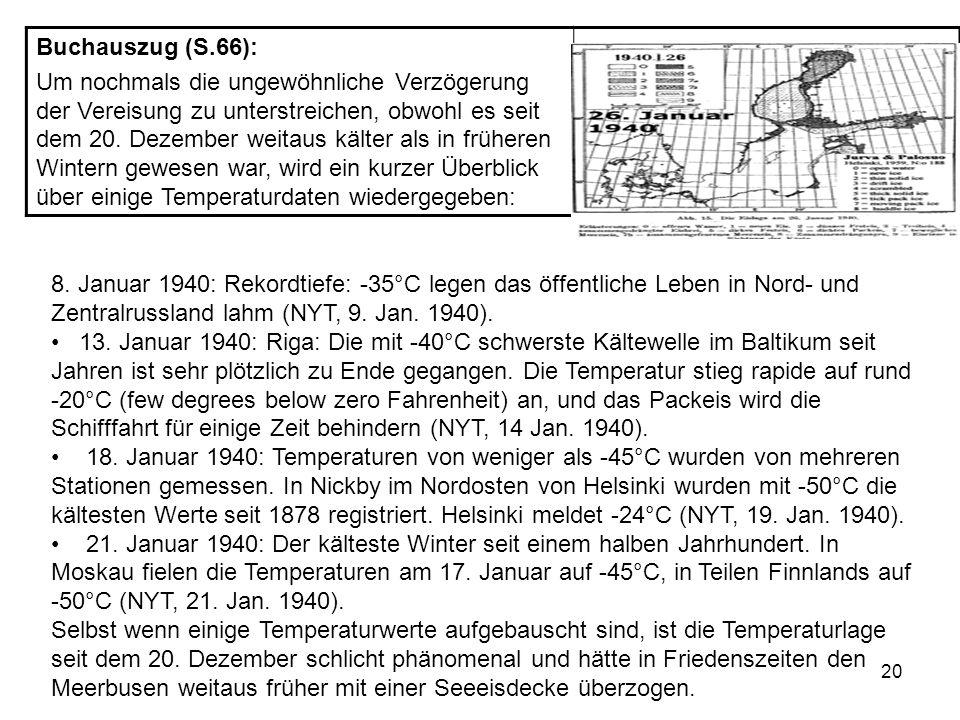 20 8. Januar 1940: Rekordtiefe: -35°C legen das öffentliche Leben in Nord- und Zentralrussland lahm (NYT, 9. Jan. 1940). 13. Januar 1940: Riga: Die mi