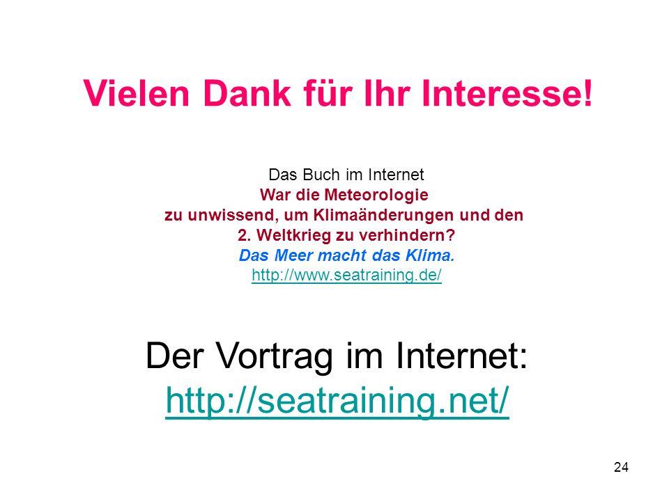 24 Der Vortrag im Internet: http://seatraining.net/ Das Buch im Internet War die Meteorologie zu unwissend, um Klimaänderungen und den 2. Weltkrieg zu