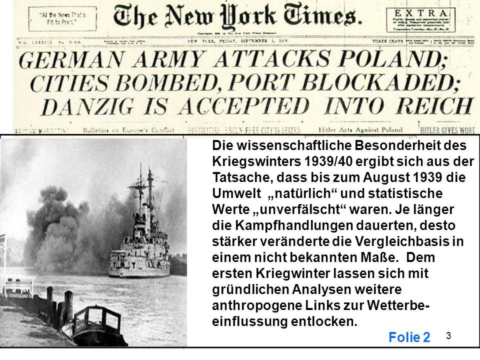 3 Die wissenschaftliche Besonderheit des Kriegswinters 1939/40 ergibt sich aus der Tatsache, dass bis zum August 1939 die Umwelt natürlich und statist