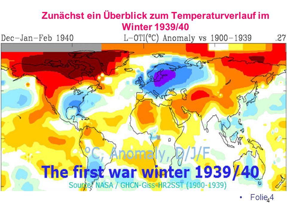 4 Zunächst ein Überblick zum Temperaturverlauf im Winter 1939/40 Folie 4
