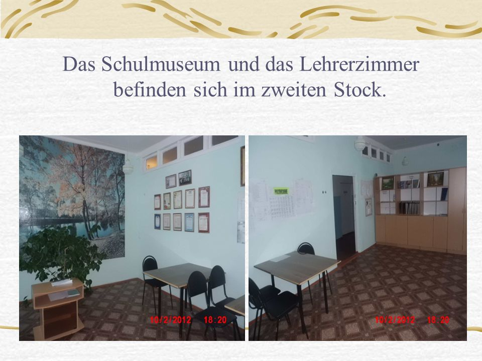 Учительская и музей Das Schulmuseum und das Lehrerzimmer befinden sich im zweiten Stock.