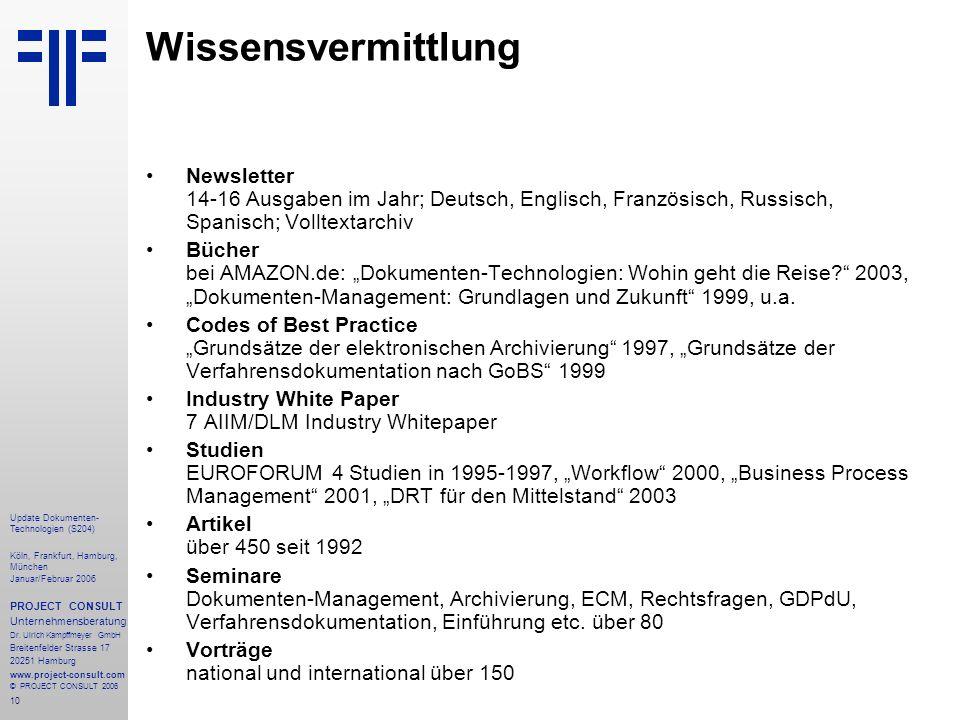 10 Update Dokumenten- Technologien (S204) Köln, Frankfurt, Hamburg, München Januar/Februar 2006 PROJECT CONSULT Unternehmensberatung Dr.