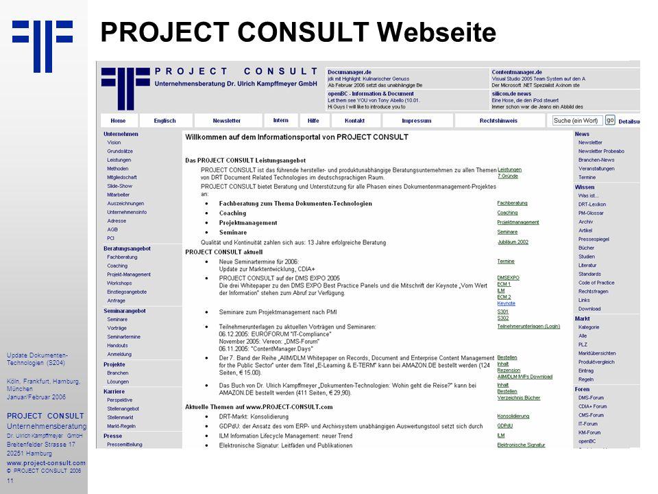 11 Update Dokumenten- Technologien (S204) Köln, Frankfurt, Hamburg, München Januar/Februar 2006 PROJECT CONSULT Unternehmensberatung Dr.