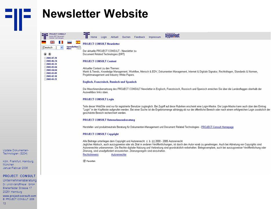 13 Update Dokumenten- Technologien (S204) Köln, Frankfurt, Hamburg, München Januar/Februar 2006 PROJECT CONSULT Unternehmensberatung Dr. Ulrich Kampff
