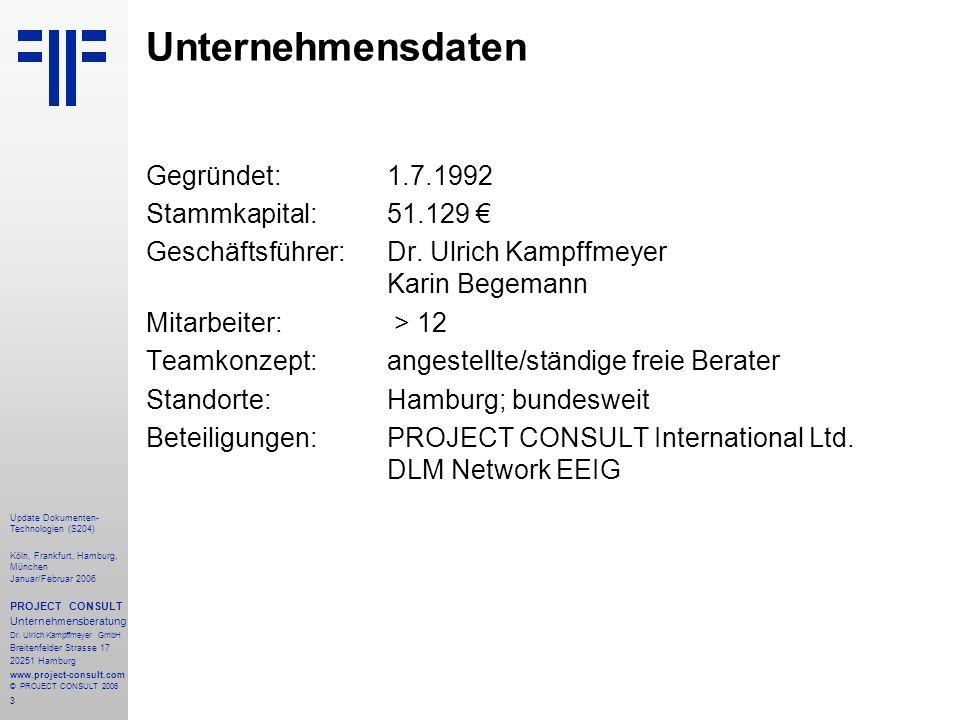 3 Update Dokumenten- Technologien (S204) Köln, Frankfurt, Hamburg, München Januar/Februar 2006 PROJECT CONSULT Unternehmensberatung Dr.