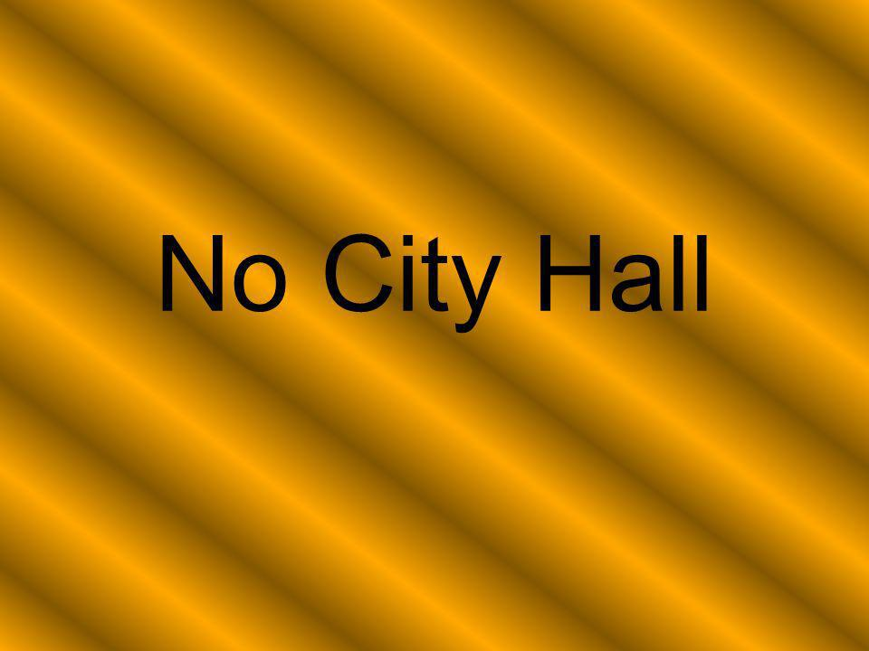No City Hall